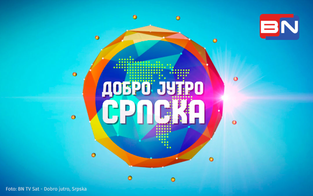 Wir empfehlen: Dobro jutro, Srpska auf BN TV Sat (Infotainment, Mo-Fr, 06.00 – 08.30 Uhr)