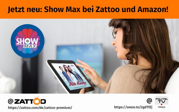 🇹🇷 JETZT NEU IM TÜRKISCHEN TV-PAKET BEI ZATTOO UND AMAZON: SHOW MAX 🇹🇷