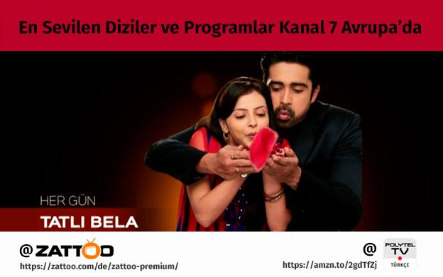 Die beliebtesten Serien und Shows bei Kanal 7 Avrupa😍🙆👍