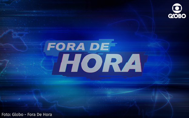 Fora De Hora: Dienstags 22:20 Uhr bei Globo!